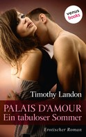 Timothy Landon: Palais d'Amour – Ein tabuloser Sommer