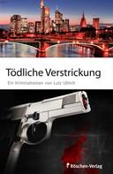 Lutz Ullrich: Tödliche Verstrickungen ★★★★