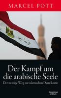 Marcel Pott: Der Kampf um die arabische Seele
