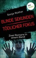 Sonja Rüther: Blinde Sekunden & Tödlicher Fokus