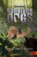 Erin Hunter: Survivor Dogs - Dunkle Spuren. Eine sichere Zuflucht ★★★★★