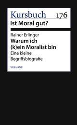 Warum ich (k)ein Moralist bin - Eine kleine Begriffsbiografie