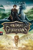 Stuart Daly: Animal Guardians - Kampf in den Highlands ★★★★★