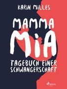 Karin Milles: Mamma mia! Tagebuch einer Schwangerschaft ★★★★