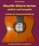 Michael Möhring: Akustik-Gitarre lernen - komplett und einfach