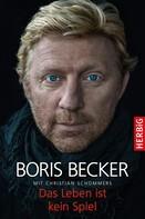 Boris Becker: Das Leben ist kein Spiel ★★★★★