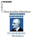 Hans-Joachim Hinrichsen: Bruckners Sinfonien