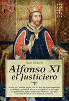 Juan Julián Victorio Martínez: Alfonso XI el Justiciero ★★★★