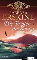 Barbara Erskine: Die Tochter des Königs ★★★★