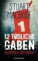 Stuart MacBride: Zwölf tödliche Gaben 1 ★★