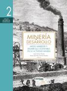 Mauricio Baquero Herrera: Minería y desarrollo. Tomo 2