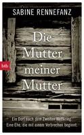 Sabine Rennefanz: Die Mutter meiner Mutter ★★★★
