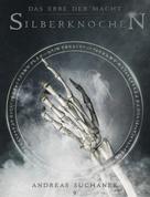 Andreas Suchanek: Das Erbe der Macht - Band 9: Silberknochen (Urban Fantasy) ★★★★★