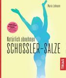 Maria Lohmann: Natürlich abnehmen. Schüßler-Salze