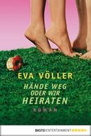 Eva Völler: Hände weg oder wir heiraten ★★★★
