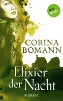 Corina Bomann: Elixier der Nacht - Ein Romantic-Mystery-Roman: Band 2 ★★★