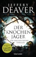 Jeffery Deaver: Der Knochenjäger ★★★★★