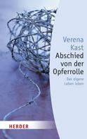 Verena Kast: Abschied von der Opferrolle ★★★