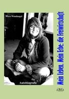 Wera Wendnagel: Mein Leben. Mein Erbe: die Freiwirtschaft