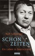 Rolf Schneider: Schonzeiten ★★★