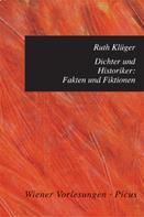 Ruth Klüger: Dichter und Historiker: Fakten und Fiktionen