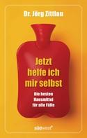 Jörg Zittlau: Jetzt helfe ich mir selbst ★★