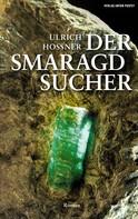 Ulrich Hossner: Der Smaragdsucher ★★★