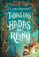 Laura Gallego: Todas las hadas del reino