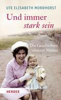 Ute Elisabeth Mordhorst: Und immer stark sein ★★★★
