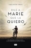 Jacinto Rey: Dile a Marie que la quiero