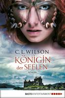 C.L. Wilson: Königin der Seelen ★★★★★