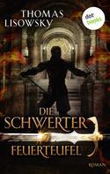 Thomas Lisowsky: DIE SCHWERTER - Band 7: Feuerteufel ★★★★★