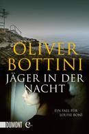 Oliver Bottini: Jäger in der Nacht ★★★★