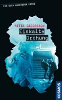 Ritta Jacobsson: Ein Svea Andersson Krimi: Eiskalte Drohung ★★★★★