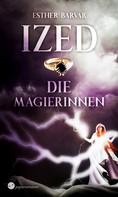 Esther Barvar: Ized - Die Magierinnen ★★★★