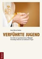 Heinz-Werner Kubitza: Verführte Jugend ★★