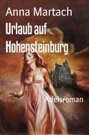 Anna Martach: Urlaub auf Hohensteinburg