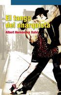 Albert Hernández Xulvi: El tango del anarquista