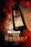Uwe Voehl: Der Henker 4 – Das Haus der Albträume ★