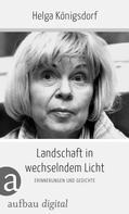 Helga Königsdorf: Landschaft in wechselndem Licht ★★★★★