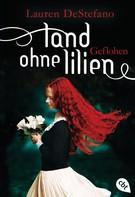 Lauren DeStefano: Land ohne Lilien - Geflohen ★★★★
