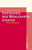 Carsten G. Ullrich: Soziologie des Wohlfahrtsstaates