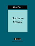Alan Pauls: Noche en Opwijk