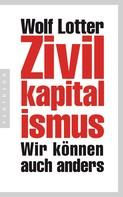 Wolf Lotter: Zivilkapitalismus ★★★★
