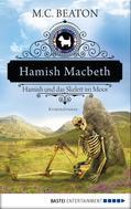 M. C. Beaton: Hamish Macbeth und das Skelett im Moor