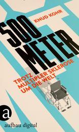 500 Meter - Trotz Multipler Sklerose um die Welt