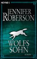 Jennifer Roberson: Wolfssohn ★★★★★