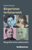 Sylvia Schraut: Bürgerinnen im Kaiserreich