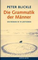 Peter Blickle: Die Grammatik der Männer