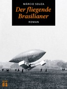 Márcio Souza: Der fliegende Brasilianer